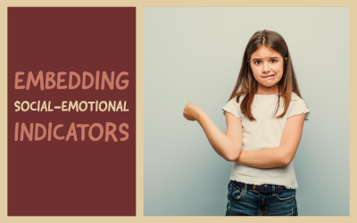 Embedding Social-Emotional Indicators