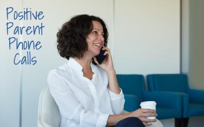 Positive Parent Phone Calls